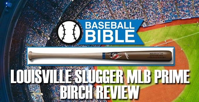 Louisville Slugger MLB Prime Birch Review